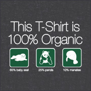 THIS T-SHIRT IS 100% ORGANIC