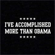 I'VE ACCOMPLISHED MORE THAN OBAMA