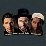 CHRISTIAN BALE - JEWISH BALE - MUSLIM BALE