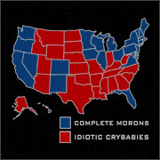 COMPLETE MORONS (BLUE STATES) - IDIOTIC CRYBABIES (RED STATES)