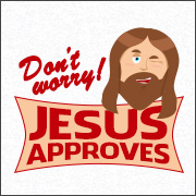 DON'T WORRY! JESUS APPROVES (UNDERWEAR)