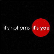 IT'S NOT PMS, IT'S YOU (UNDERWEAR)