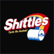 SHITTLES - TASTE THE ASSHOLE