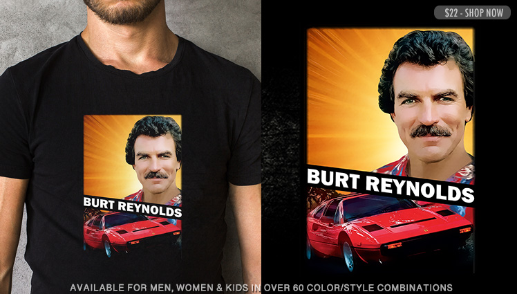 BURT REYNOLDS (TOM SELLECK)