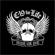 C-19 FOR LIFE. HIDE OR DIE. (MASK)