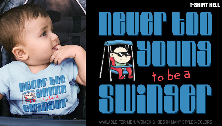 NEVER TOO YOUNG TO BE A SWINGER (BABY SHIRT)