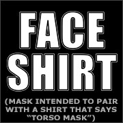 FACE SHIRT (MASK)
