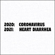 2020 CORONAVIRUS 2021 HEART DIARRHEA (MASK)
