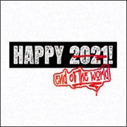 HAPPY 2021 - END OF THE WORLD (MASK)