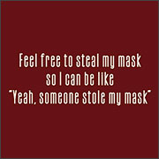 FEEL FREE TO STEAL MY MASK (MASK)