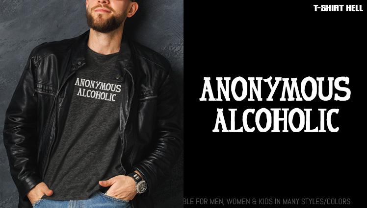 ANONYMOUS ALCOHOLIC