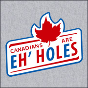 CANADIANS ARE EH'HOLES