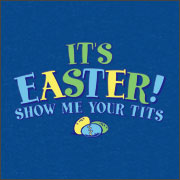 IT'S EASTER! - SHOW ME YOUR TITS